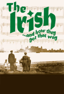 The Irish... And How They Got That Way